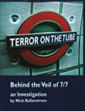 Terror on the Tube: Behind the Veil of 7/7, an Investigation