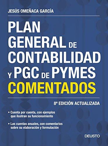 Plan General de Contabilidad y PGC de PYMES comentados: 8ª Edición actualizada por Jesús Omeñaca García