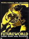 Futureworld - 2000 Anni Nel Futuro