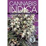 Cannabis Indica Volume 3: The Essential Guide to the World's Finest Marijuana Strains