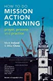 How to do Mission Action Planning: Prayer, process and practice