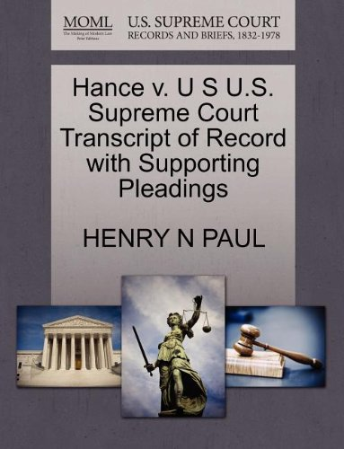 Hance v. U S U.S. Supreme Court Transcript of Record with Supporting...