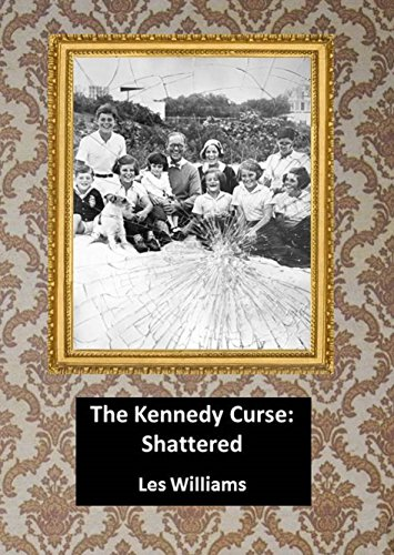 The kennedy curse shattered ebook les williams amazon the kennedy curse shattered by williams les fandeluxe Document