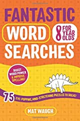Fantastic Wordsearches for 8 Year Olds: Fun, mind-stretching puzzles to boost children's word power! Paperback