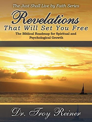 Revelations That Will Set You Free: The Biblical Roadmap for Spiritual and Psychological Growth