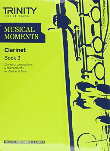 Musical Moments Clarinet Book 3 (Trinity Performers Series)