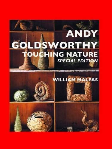 Andy Goldsworthy: Touching Nature: Special Edition (Sculptors) by William Malpas (2007-06-05) por William Malpas
