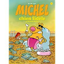Michel chien fidèle (4) : Michel chien fidèle se la coule douce