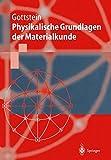 Physikalische Grundlagen der Materialkunde (Springer-Lehrbuch)
