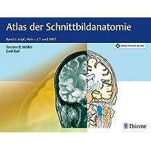 Atlas der Schnittbildanatomie: Band I: Kopf, Hals