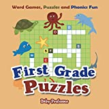 First Grade Puzzles: Word Games, Puzzles and Phonics Fun (Kid Puzzles Series)