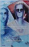 Antico Popolo: In tempi non definiti, tornerà il tempo circolare e si venererà di nuovo la Dea Madre (Italian Edition)