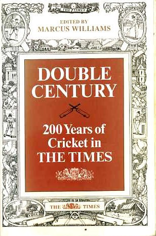 Double Century: Two Hundred Years of Cricket in