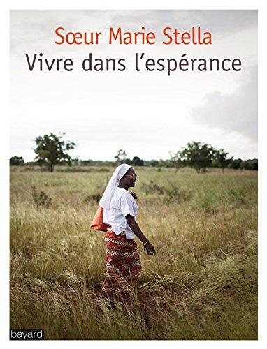 VIVRE DANS L'ÉSPÉRANCE par Soeur Marie Stella