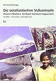 Die ostatlantischen Vulkaninseln: Azoren. Madeira Archipel. Kanaren. Kapverden. Ihr Natur-, Wirtschafts- und Kulturraum - Herwig Wakonigg