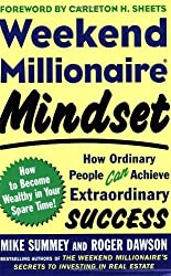 Weekend Millionaire Mindset: How Ordinary People Can Achieve Extraordinary Success by Mike Summey (2005-04-30)