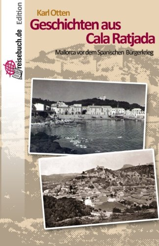 Geschichten aus Cala Ratjada: Mallorca vor dem Spanischen Bürgerkrieg por Karl Otten