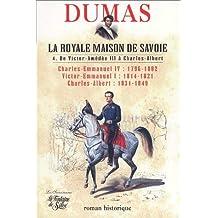 La royale maison de Savoie Tome 4 : De Victor Amédée III à Charles-Albert