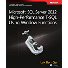 Microsoft SQL Server 2012 High-Performance T-SQL Using Window Functions (Developer Reference) by Itzik Ben-Gan (2012-04-25)