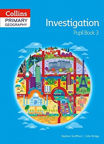 Primary Geography : Pupil Book 3 Investigation par  Stephen Scoffham, Colin Bridge