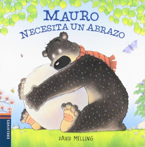 Mauro necesita un abrazo / Mauro needs a hug por David Melling
