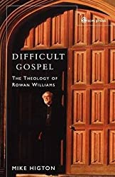 Difficult Gospel: The Theology of Rowan Williams