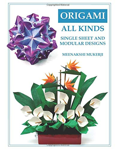 Origami All Kinds: Single Sheet and Modular Designs -