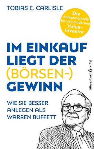 Im Einkauf liegt der (Börsen-)Gewinn: Wie Sie besser anlegen als Warren Buffett