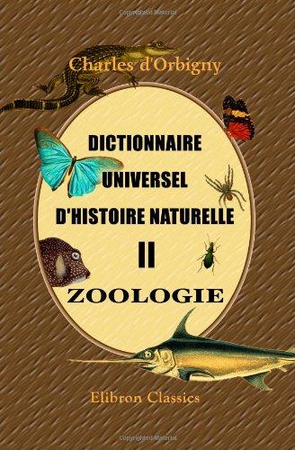 Dictionnaire universel d'histoire naturelle: Zoologie. Tome 2 par Charles d'Orbigny