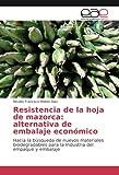 Resistencia de la hoja de mazorca: alternativa de embalaje económico: Hacia la búsqueda de nuevos materiales biodegradables para la Industria del empaque y embalaje