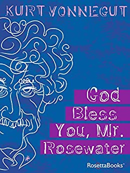 God Bless You, Mr. Rosewater by [Vonnegut, Kurt]