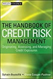 The Handbook of Credit Risk Management: Originating, Assessing, and Managing Credit Exposures (Wiley Finance Editions)