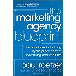 The Marketing Agency Blueprint: The Handbook for Building Hybrid PR, SEO, Content, Advertising, and Web Firms-
