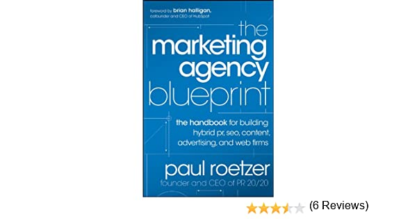 The marketing agency blueprint the handbook for building hybrid the marketing agency blueprint the handbook for building hybrid pr seo content advertising and web firms ebook paul roetzer amazon kindle malvernweather Images