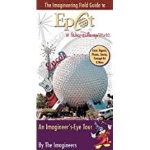 The Imagineering Field Guide to Epcot at Walt Disney World (An Imagineering Field Guide)