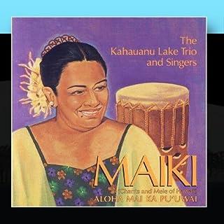 Maiki Chants And Mele Of Hawaii by The Kahauanu Lake Trio and Singers Maiki Aiu Lake
