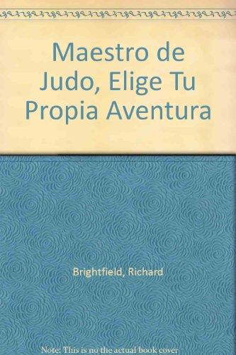 Maestro de Judo, Elige Tu Propia Aventura por Richard Brightfield