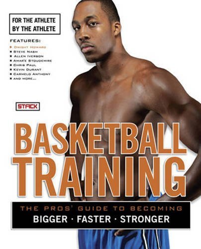 Basketball Training: The Pro's Guide to Becoming Bigger, Faster, Stronger by STACK Media (2009-12-01)