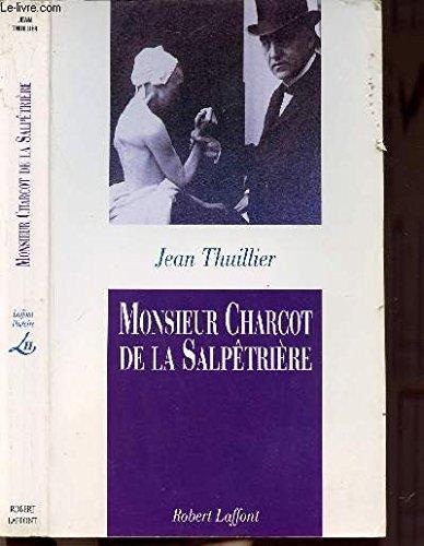 Monsieur Charcot de la Salpêtrière