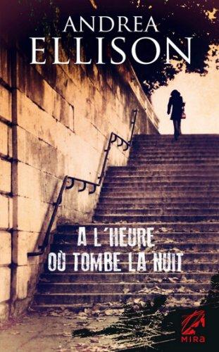 À L'HEURE OÙ TOMBE LA NUIT (Andrea Ellison) Série Taylor Jackson