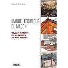 Manuel technique du maçon - Organisation, conception et applications