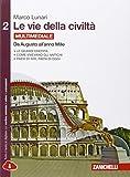 Le vie della civiltà. Per le Scuole superiori. Con e-book. Con espansione online: 2