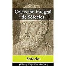 Colección integral de Sófocles: (Electra, Edipo Rey, Antígona)