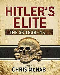 Hitler's Elite: The SS 1939-45