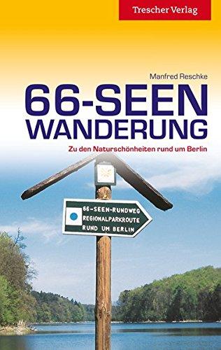 Reiseführer 66-Seen-Wanderung: Zu den Naturschönheiten rund um Berlin (Trescher-Reihe Reisen)