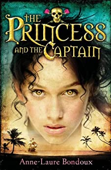 The Princess and the Captain by [Bondoux, Anne-Laure]