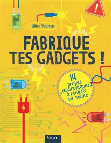 Fabrique tes gadgets !