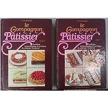 Le compagnon pâtissier en 2 tomes: Synthèse technologique et pratique du pâtissier moderne
