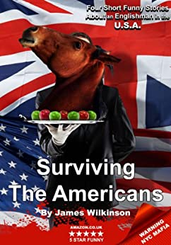 Surviving the Americans by [Wilkinson, James]
