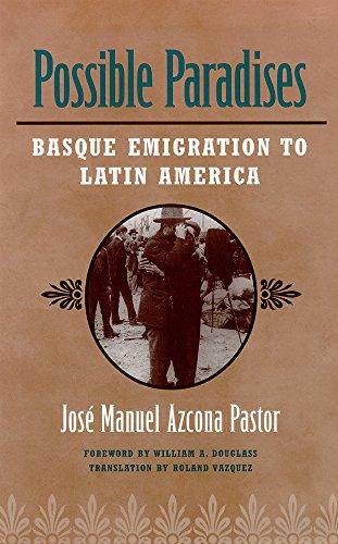 Descargar Libro Possible Paradises: Basque Emigration to the Americas (Basque Series) de Jose Manuel Azcona Pastor